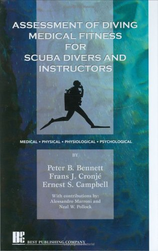 Assessment of Diving Medical Fitness for Scuba Divers and Instructors: Peter B. Bennett