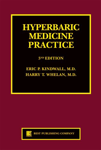Hyperbaric Medicine Practice, 3rd Edition: Eric P. Kindwall and Harry T. Whelan