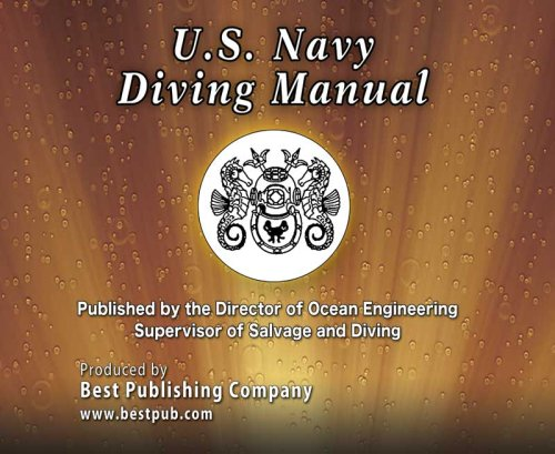U S Navy Diving Manual, Revision 6: United States Navy