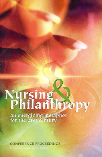 9781930538023: Nursing and Philanthropy: An Energizing Metaphor for the 21st Century