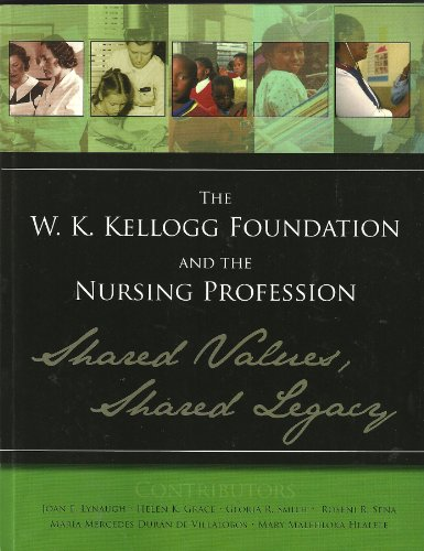 9781930538528: The W.K. Kellogg Foundation and the Nursing Profession: Shared Values, Shared Legacy