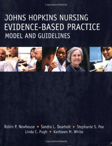Johns Hopkins Nursing - Evidence-Based Practice Model: Robin P. Newhouse,