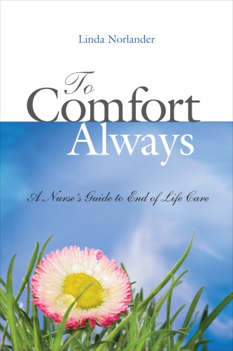 9781930538733: To Comfort Always: A Nurse's Guide to End-of-Life Care