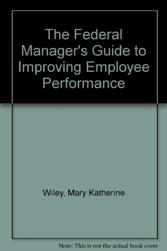 9781930542181: The federal manager's guide to improving employee performance