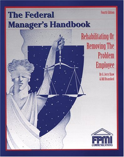 9781930542211: Federal Manager's Handbook: Rehabilitating or Removing the Problem Employee