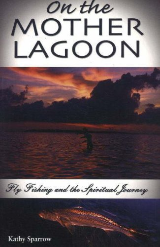 9781930546622: On the Mother Lagoon: Fly-Fishing and the Spiritual Journey