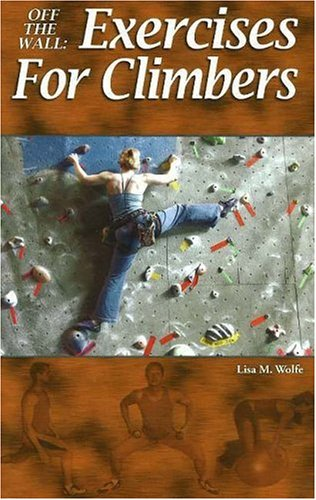 9781930546745: Off the Wall: Exercises for Climbers
