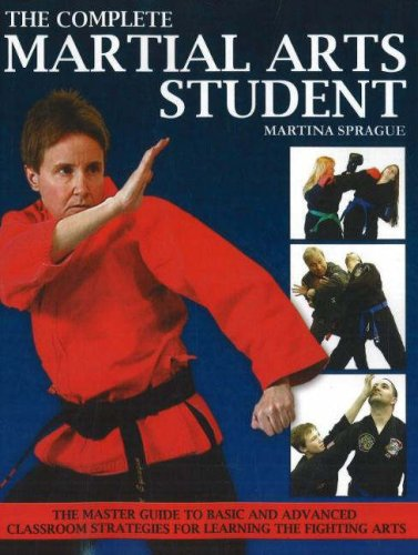 The Complete Martial Arts Student: The Master Guide To Basic and Advanced Classroom Strategies fo...
