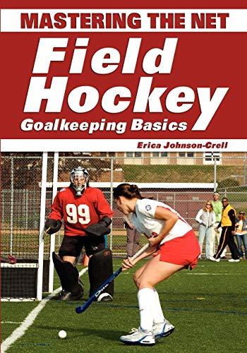 9781930546875: Mastering the Net: Field Hockey Goalkeeping Basics