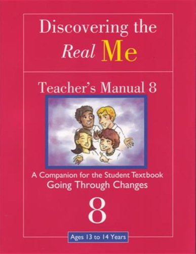 Discovering the Real Me: Teacher s Manual 8: Going Through Changes [Sep 01, 2.