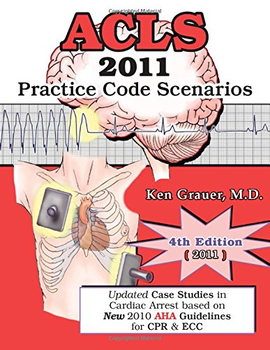 9781930553095: ACLS: 2011 Practice Code Scenarios: Updated Case Studies in Cardiac Arrest Based on New 2010 AHA Guidelines for CPR & Ecc
