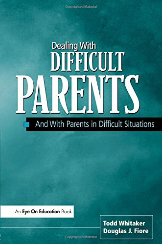 9781930556096: Dealing With Difficult Parents And With Parents in Difficult Situations