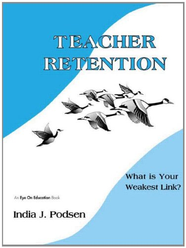 9781930556362: Teacher Retention: What is Your Weakest Link?