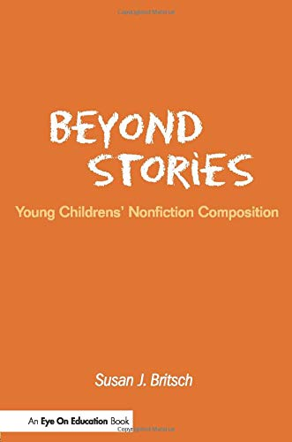 9781930556409: Beyond Stories: Young Children's Nonfiction Composition