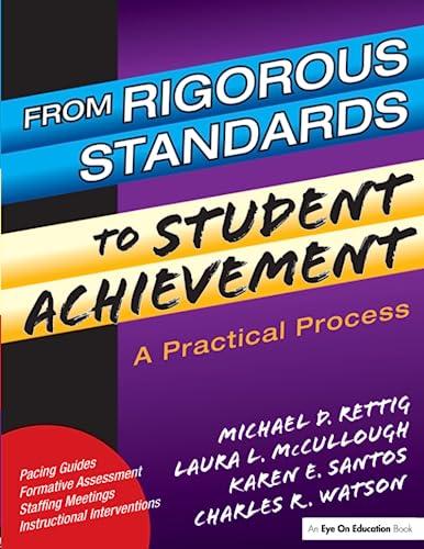 From Rigorous Standards into Student Achievement : Michael D. Rettig;