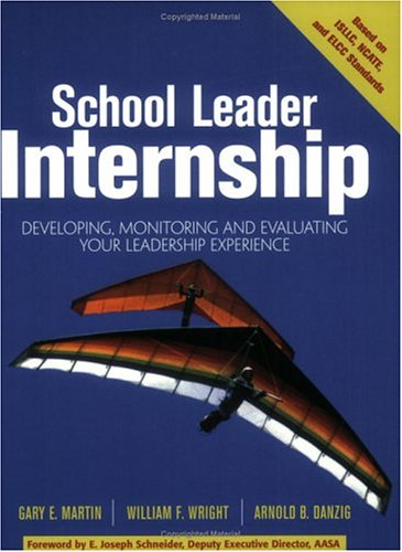 9781930556652: School Leader Internship: Developing, Monitoring, and Evaluating Your Leadership Experience