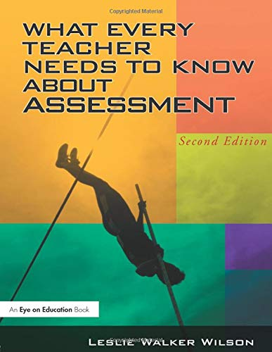 9781930556898: What Every Teacher Needs to Know about Assessment