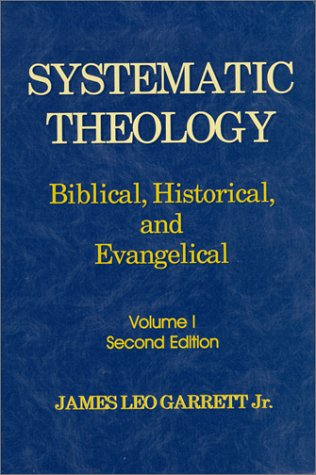 9781930566002: Systematic Theology: Biblical, Historical, and Evangelical (v. 1)