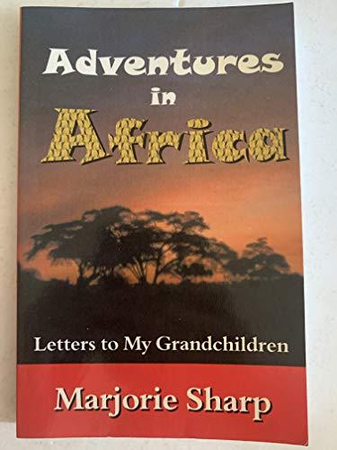 9781930566439: Adventures in Africa: Letters to My Grandchildren