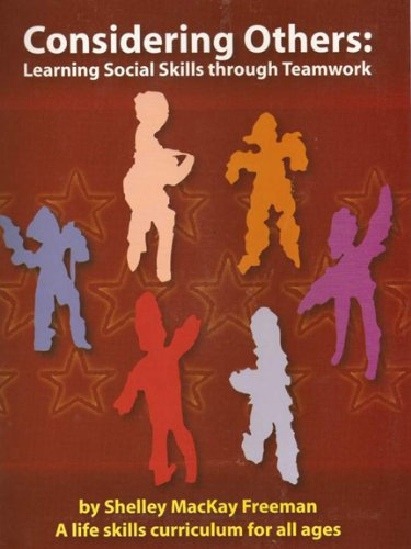 Considering Others: Learning Social Skills through Teamwork: Shelley MacKay Freeman