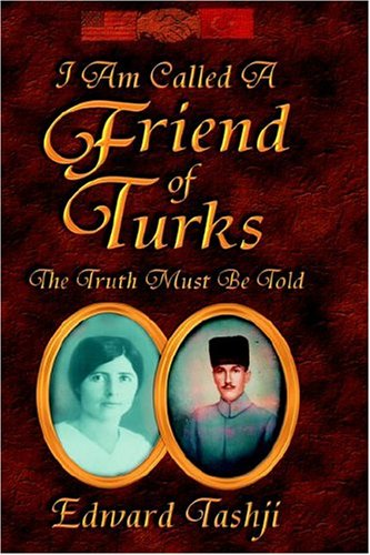 9781930574281: I Am Called A Friend Of Turks - The Truth Must Be Told - An Autobiography