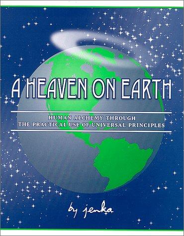 A Heaven on Earth : Human Alchemy: Jenka