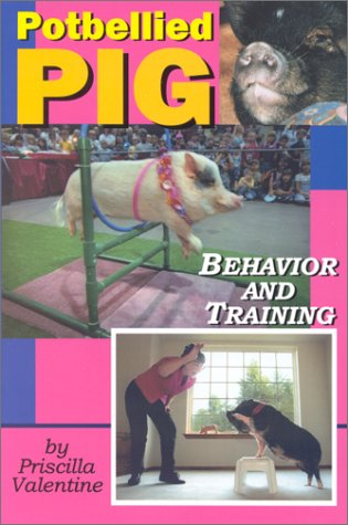 9781930580039: Potbellied Pig Behavior and Training: A Complete Guide for Solving Behavioral Problems in Vietnamese Potbellied Pigs