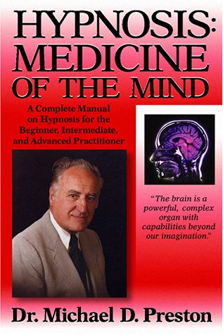 9781930580114: Hypnosis: Medicine of the Mind : A Complete Manual on Hypnosis for the Beginner, Intermediate, and Advanced Practitioner