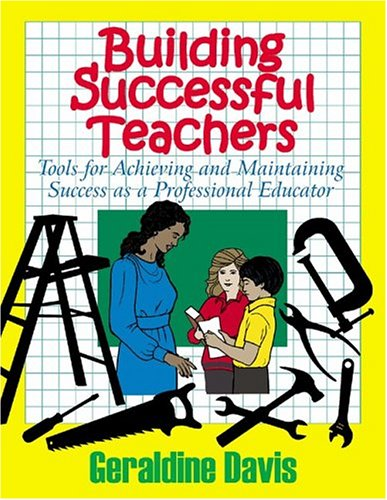 9781930580343: Building Successful Teachers: Tools for Achieving and Maintaining Success as a Professional Educator