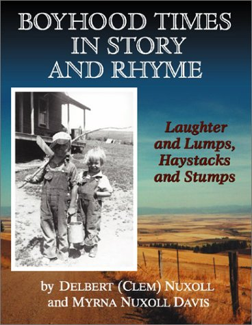 Boyhood Times in Story and Rhyme: Laughter and Lumps, Haystacks and Stumps: Nuxoll, Delbert, Davis,...