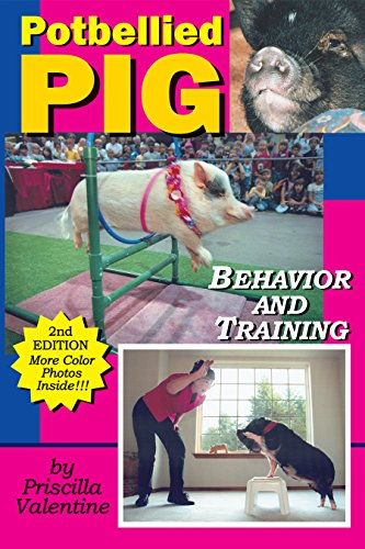9781930580749: Potbellied Pig Behavior And Training: A Complete Guide For Solving Behavioral Problems In Vietnamese Potbellied Pigs