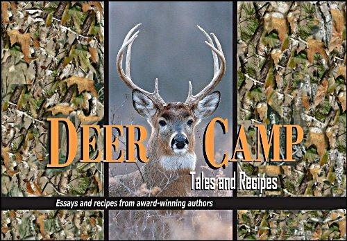 Deer Camp Tales & Recipes (1930584164) by Steven Anderson Law; Mike Blakely; Jory Sherman; W. C. Jameson; Larry J. Martin; John D. Nesbitt; Rolland Love; John Duncklee; Terry Alexander