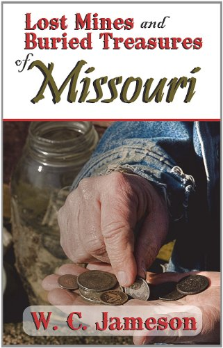Lost Mines and Buried Treasures of Missouri (1930584253) by W. C. Jameson