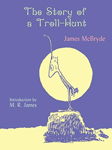 The Story of a Troll-Hunt: James McBryde; M.
