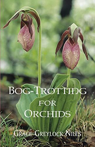 Bog-Trotting for Orchids: Niles, Grace Greylock