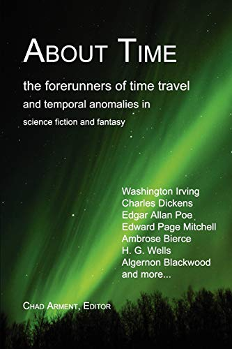 9781930585553: About Time: The Forerunners of Time Travel and Temporal Anomalies in Science Fiction and Fantasy
