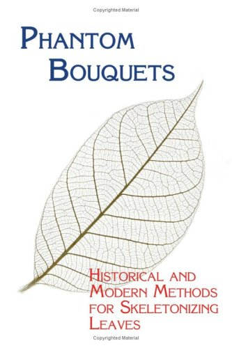 Phantom Bouquets: Historical and Modern Methods for: Edward Parrish, Chad