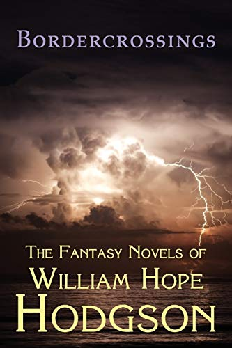 9781930585836: Bordercrossings: The Fantasy Novels of William Hope Hodgson