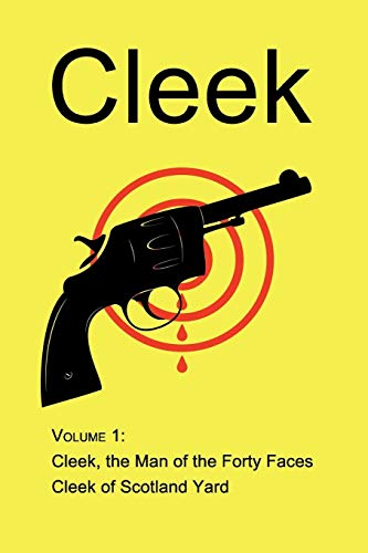 9781930585973: Cleek, Volume 1: The Man of the Forty Faces, Cleek of Scotland Yard