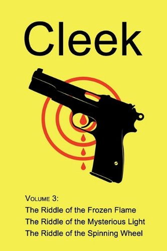 9781930585997: Cleek, Volume 3: The Riddle of the Frozen Flame, the Riddle of the Mysterious Light, the Riddle of the Spinning Wheel