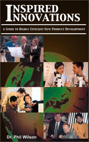 9781930586031: Inspired Innovations: A Guide to Highly Efficient New Product Development