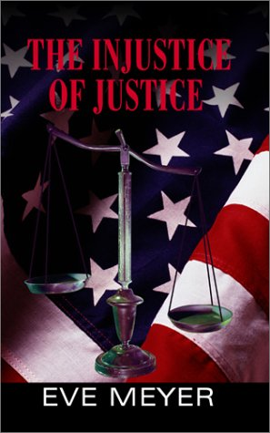 9781930586130: The Injustice of Justice