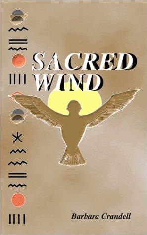 Sacred Wind: Crandell, Barbara