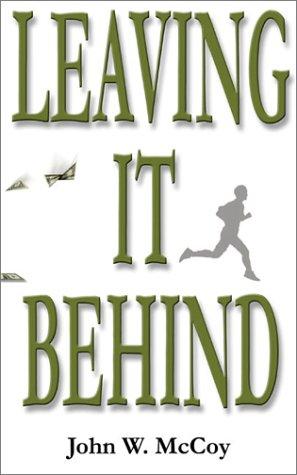 Leaving It Behind: John W. McCoy