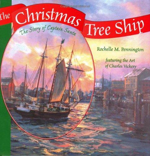The Christmas Tree Ship: The Story Of Captain Santa: Pennington, Rochelle M.