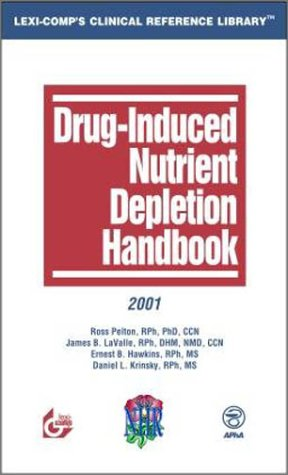 Drug-Induced Nutrient Depletion Handbook: Pelton, Ross; LaValle,