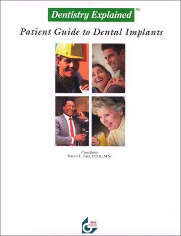 9781930598478: Dentistry Explained: A Patient Guide to Dental Implants