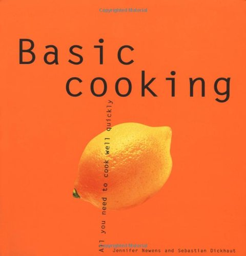 Basic Cooking: All You Need to Cook Well Quickly (Basic Series)