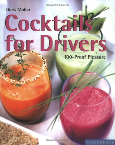 9781930603479: Cocktails for Drivers: 100-Proof Pleasure (Quick & Easy (Silverback))