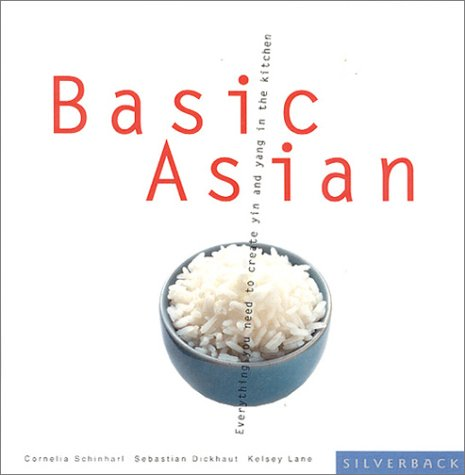 9781930603653: Basic Asian: Everything You Need for Yin and Yang in the Kitchen